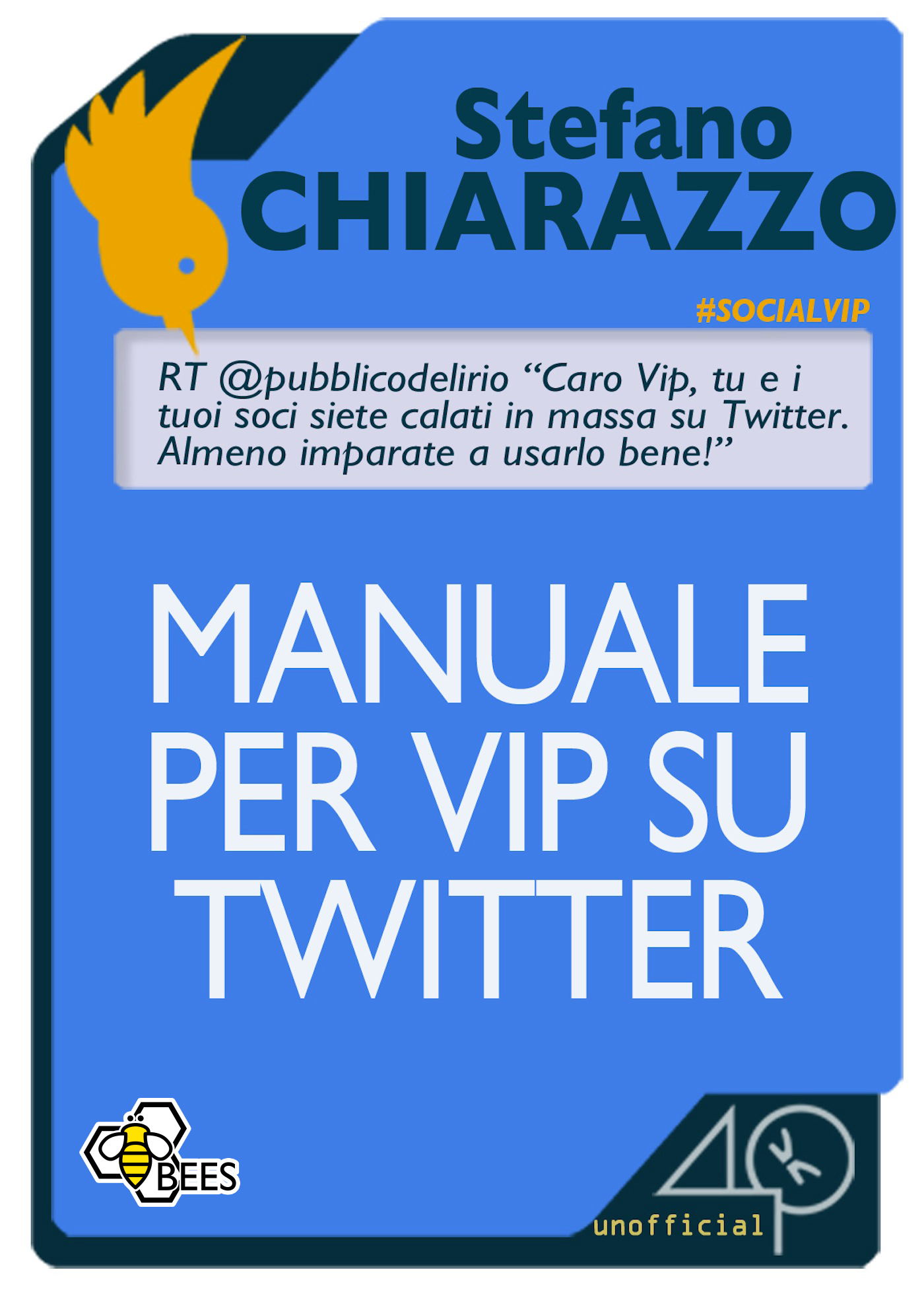 Manuale per Vip su Twitter. Guida utile e ironica per celebrità e non!